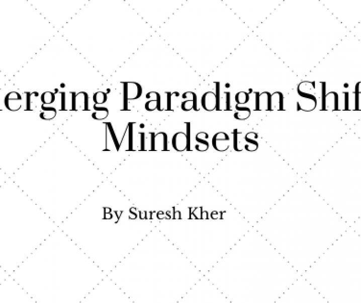 Emerging Paradigm Shift in Mindsets – By Suresh Kher