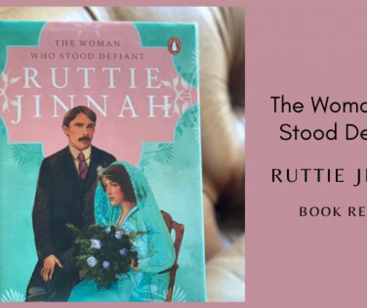 The Woman Who Stood Defiant – Ruttie Jinnah – Book Review